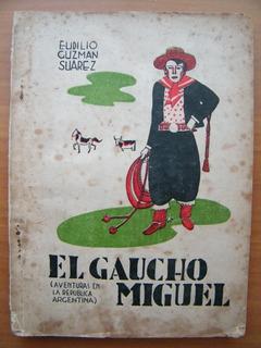 El Gaucho Miguel Aventuras De Un Niño Chileno Eudilio Guzmán