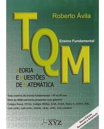 Livro Tqm-teoria E Questões De Matemática Ensino Fundamental