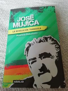 Libro José Mujica La Revolución Tranquila Libro Uruguay
