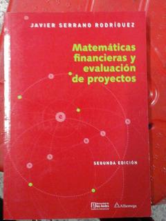 Matemáticas Financieras Y Evaluación De Proyectos Serrano 2e