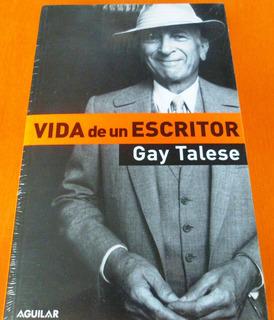 Vida De Escritor. Gay Talase.