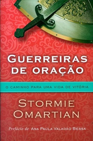 Livro Stormie O. - Guerreiras De Oração