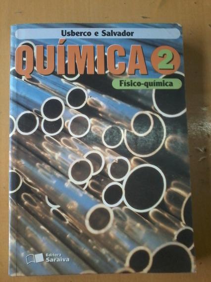 Livro Química 2 Físico-química Usberco E Salvador