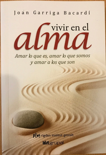 Imagen 1 de 2 de Joan Garriga Bacardí - Vivir En El Alma - Editorial Grupal