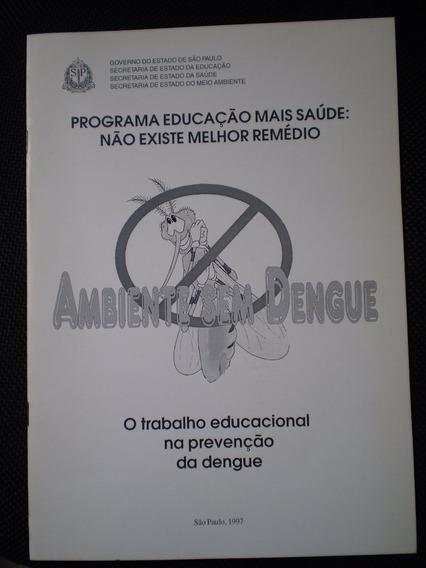Ambiente Sem Dengue: Programa Educação Mais Saúde
