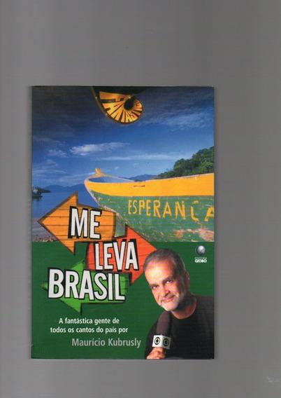 Livro Me Leva Brasil Fantástico Ed. Globo Maurício Kubrusly