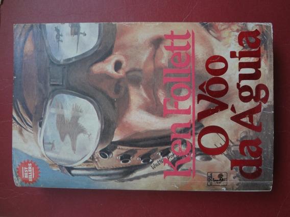 Livro O Vôo Da Águia 475 Páginas 1986 Ken Follett