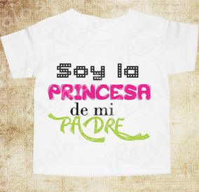 Regalo Amor A Papá. Playera De Niña. Papa Rey Y Su Princesa.