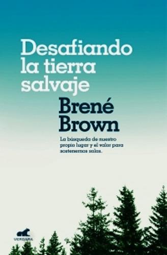 Imagen 1 de 1 de Desafiando La Tierra Salvaje / Brene Brown - Vergara