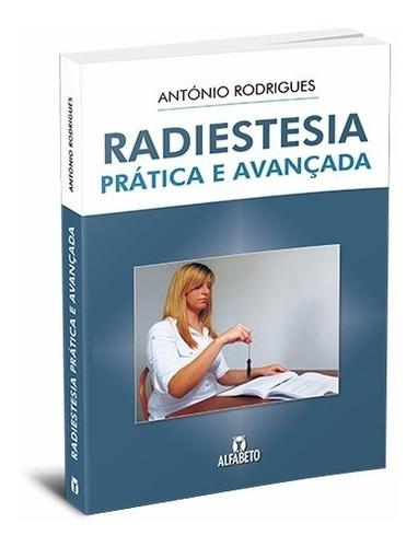Radiestesia Prática E Avançada António Rodrigues