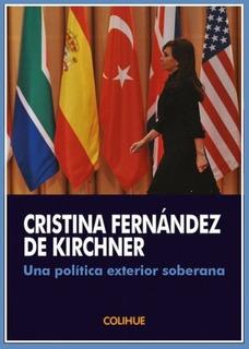 Cristina Kirchner Una Política Exterior Soberana