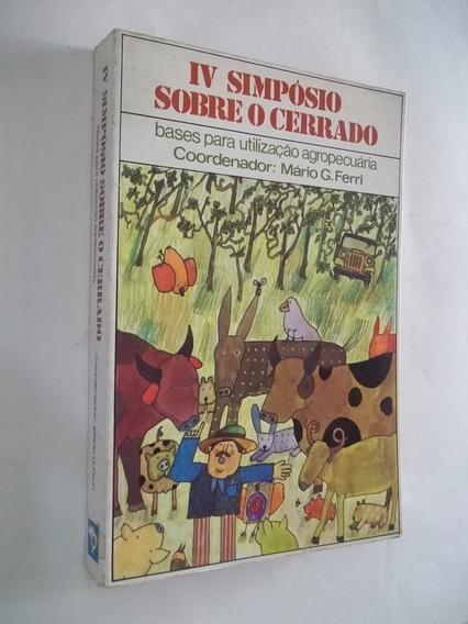 Livro - Iv Simpósio Sobre O Cerrado - Bases Utilização Agrop