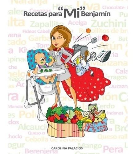 Libro Recetas Para Mi Benjamín Alimentación Bebe Local Papel