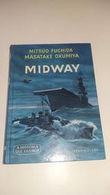 Livro Midway / A Maior Batalha Da Segunda Guerra Mundial