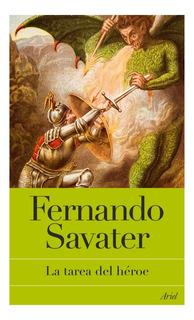 La Tarea Del Héroe Fernando Savater