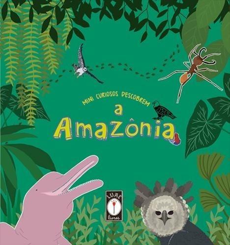 Mini Curiosos Descobrem - A Amazonia