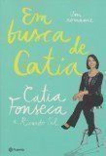 Livro Em Busca De Catia. Um Romance Catia Fonseca