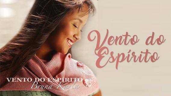 Bruna Karla - Cd Vento Do Espirito + Playback