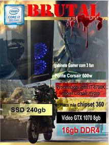Computador Gamer Brutal - I7-8700k 16gb Gtx1070 Ssd