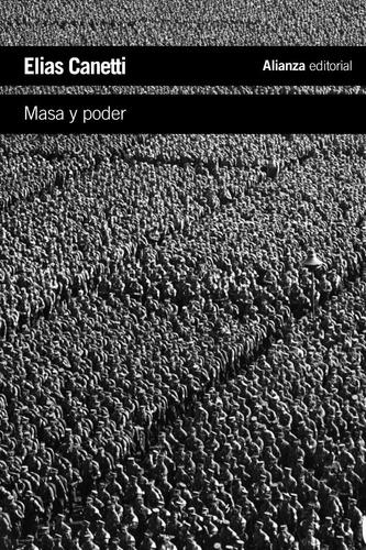 Masa Y Poder, Elias Canetti, Ed. Alianza