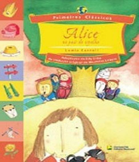 Livro Alice No Pais Do Espelho - Primeiros Classicos
