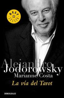 Via Del Tarot - Alejandro; Costa Marianne Jodorowsky