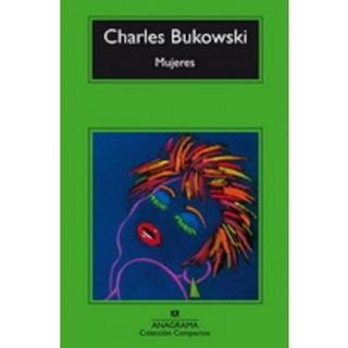 Mujeres Charles Bukowski Anagrama Nuevo