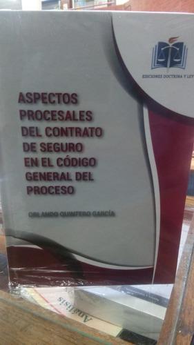 Aspectos Procesales Del Contrato De Seguro En El Cgp. Dyl