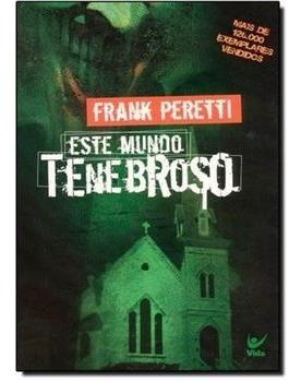 Livro Frank Peretti - Este Mundo Tenebroso 01