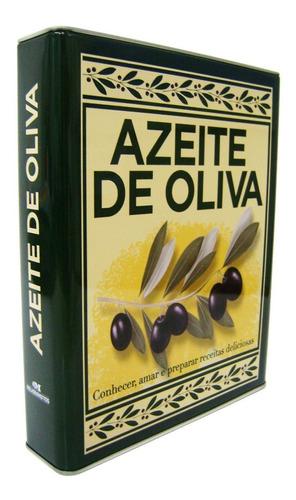 Azeite De Oliva - Conhecer, Amar, Cozinhar