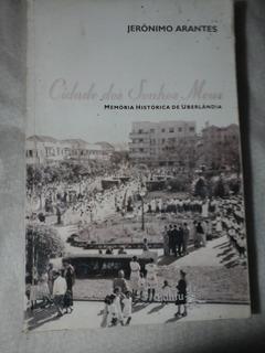 Memoria Historica De Uberlandia Minas Gerais