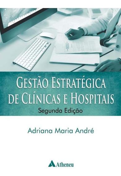 Gestao Estrategica De Clinicas E Hospitais - 2º Ed