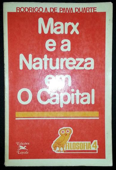 Marx E A Natureza Em O Capital - Rodrigo A. De Paiva Duarte