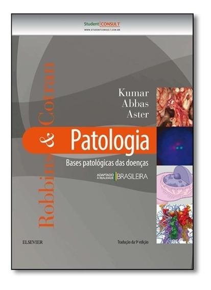 Robbins & Cotran: Patologia - Bases Patológicas Das Doenças