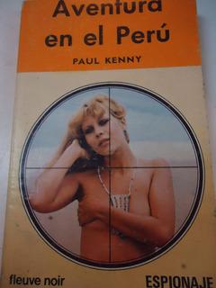 Aventura En El Peru - Paul Kenny - Espionaje
