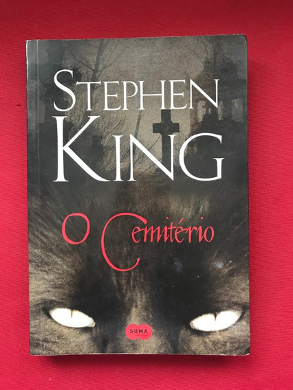 Livro - O Cemitério - Stephen King - Ed. Suma De Letras