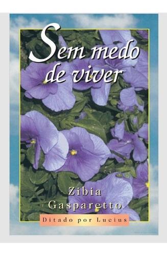 Imagem 1 de 1 de Livro Sem Medo De Viver Zibia Gasparetto Vida E Consciência