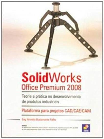 Solidworks Office Premium 2008 - Teoria E Prática No Desenv