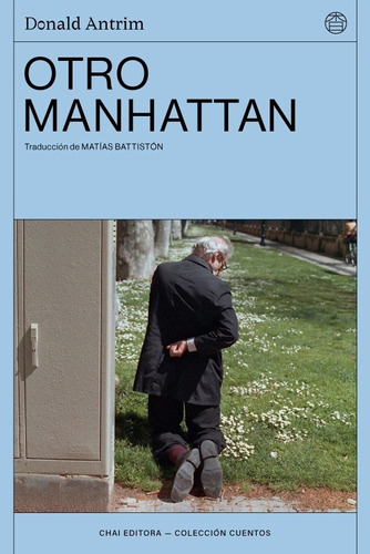 Otro Manhattan. Donald Antrim. Chai