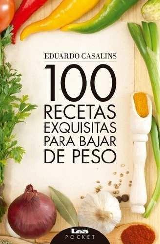 Libro - 100 Recetas Exquisitas Para Bajar De Peso 2da. Edici