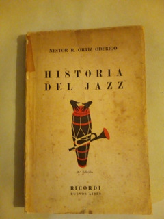 Historia Del Jazz - Nestor R . Ortiz Oderigo Envios!!