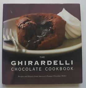 The Ghirardelli Chocolate Cookbook.