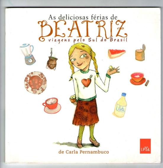 As Deliciosas Férias De Beatriz - Carla Pernambuco - Leya