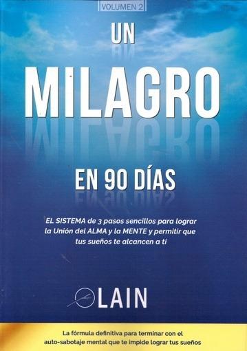 Un Milagro En 90 Días (la Voz De Tu Alma 2) - Lain Garcia Ca