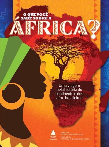 Que Voce Sabe Sobre A Africa, O - Nova Fronteira