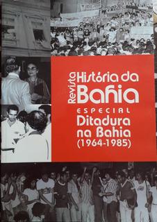 Revista De História Da Bahia, Especial Ditadura Na Bahia
