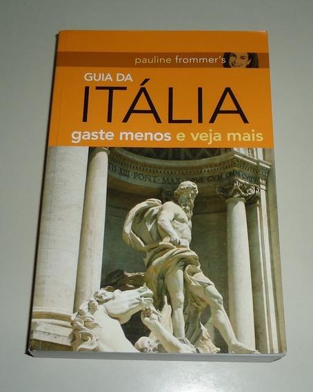 Livro: Guia Da Itália Gaste Menos E Veja Mais - Pauline