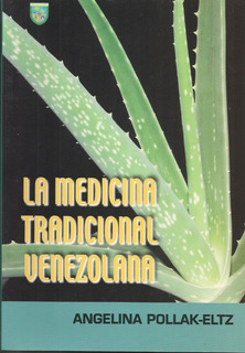 La Medicina Tradicional Venezolana (nuevo) / Angelina Pollak