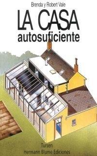 La Casa Autosuficiente, Robert Vale, Ed. Blume