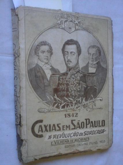 1842 Caxias Em São Paulo A Revolução De Sorocaba E Vilhena